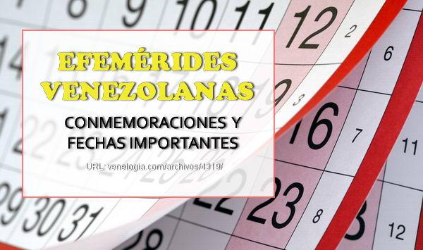 Efemérides Venezolanas Conmemoraciones Y Fechas Patrias Venelogía